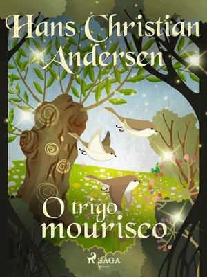 cover image of O trigo mourisco