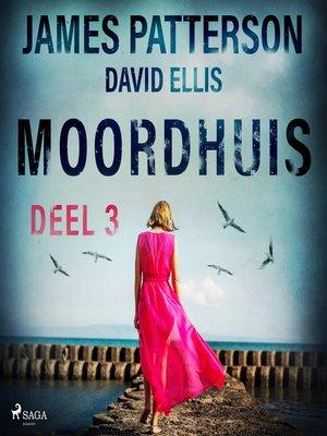 cover image of Moordhuis--Deel 3