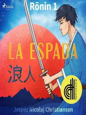cover image of Ronin 1--La espada--Dramatizado