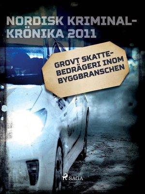 cover image of Grovt skattebedrägeri inom byggbranschen