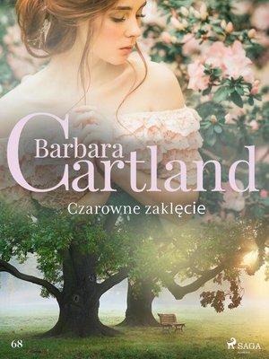 cover image of Czarowne zaklęcie--Ponadczasowe historie miłosne Barbary Cartland
