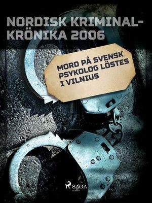 cover image of Mord på svensk psykolog löstes i Vilnius