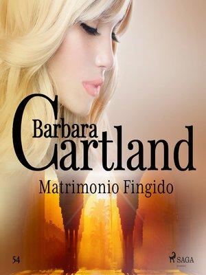 cover image of Matrimonio Fingido (La Colección Eterna de Barbara Cartland 54)