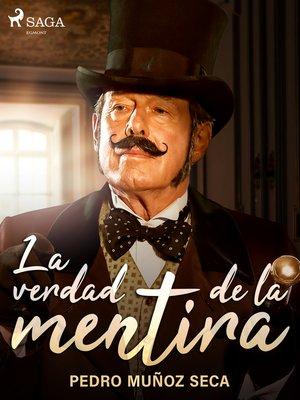 cover image of La verdad de la mentira