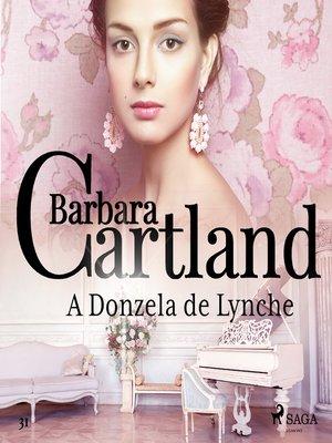 cover image of A Donzela de Lynche (A Eterna Coleção de Barbara Cartland 31)