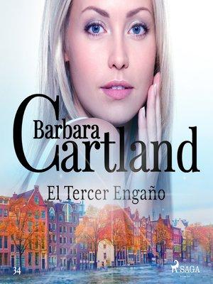 cover image of El Tercer Engaño (La Colección Eterna de Barbara Cartland 34)