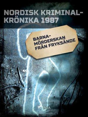 cover image of Barnamörderskan från Fryksände