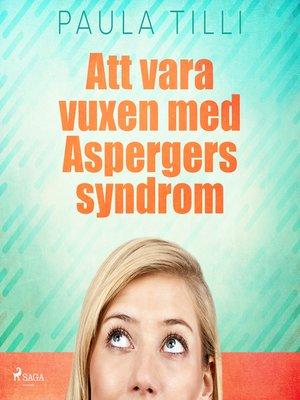 cover image of Att vara vuxen med Aspergers syndrom