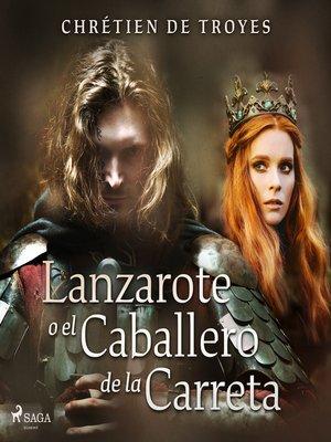 cover image of Lanzarote o el Caballero de la Carreta