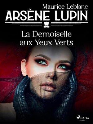 cover image of Arsène Lupin — La Demoiselle aux Yeux Verts