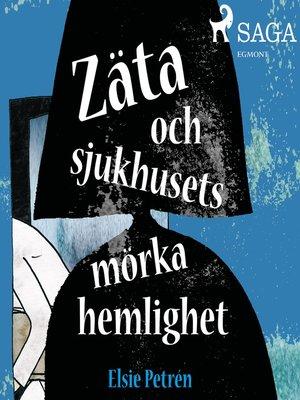 cover image of Zäta och sjukhusets mörka hemlighet