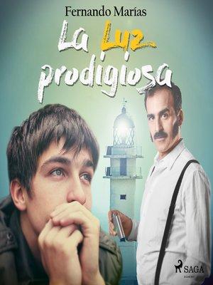 cover image of La luz prodigiosa