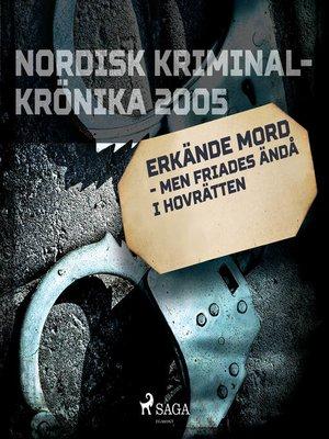 cover image of Erkände mord--men friades ändå i hovrätten