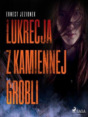 cover image of Lukrecja z Kamiennej Grobli