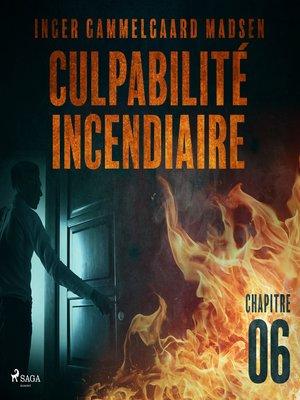 cover image of Culpabilité incendiaire--Chapitre 6