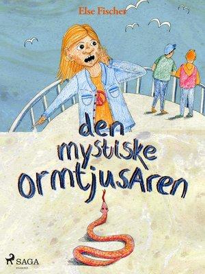 cover image of Den mystiske ormtjusaren