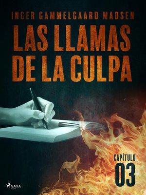 cover image of Las llamas de la culpa--Capítulo 3
