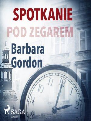 cover image of Spotkanie pod zegarem