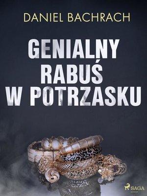 cover image of Genialny rabuś w potrzasku