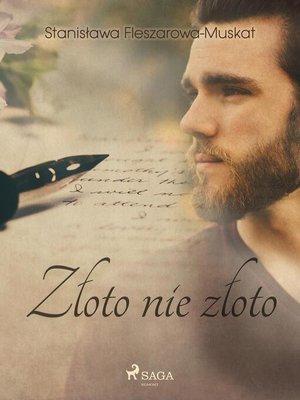 cover image of Złoto nie złoto