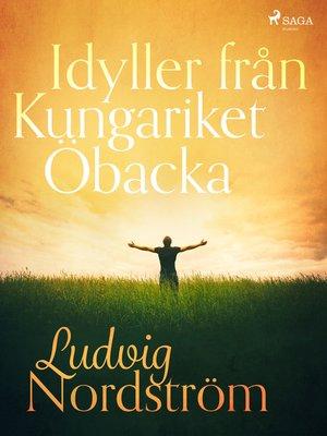 cover image of Idyller från Kungariket Öbacka