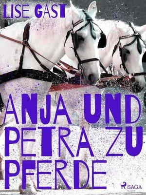 cover image of Anja und Petra zu Pferde