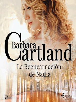 cover image of La Reencarnación de Nadia (La Colección Eterna de Barbara Cartland 57)