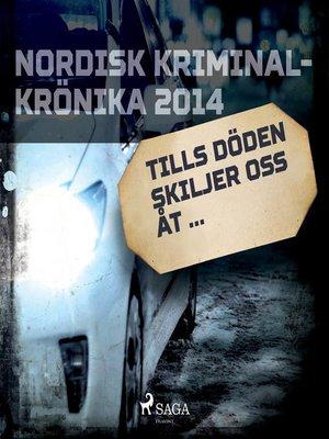 cover image of Tills döden skiljer oss åt ...