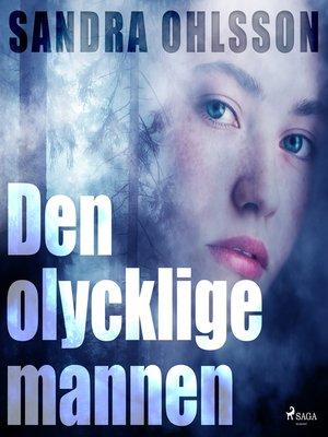 cover image of Den olycklige mannen
