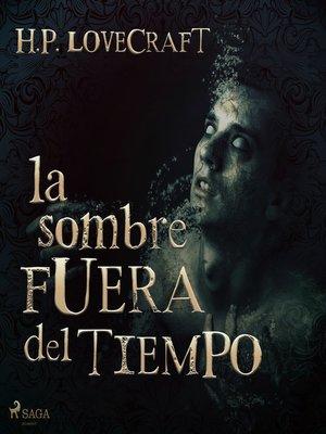 cover image of La sombra fuera del tiempo