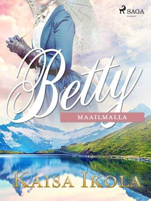 cover image of Betty maailmalla