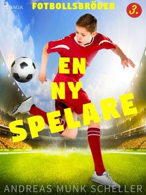 cover image of Fotbollsbröder 3--En ny spelare