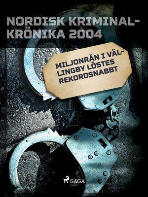cover image of Miljonrån i Vällingby löstes rekordsnabbt