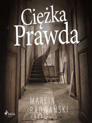 cover image of Ciężka prawda