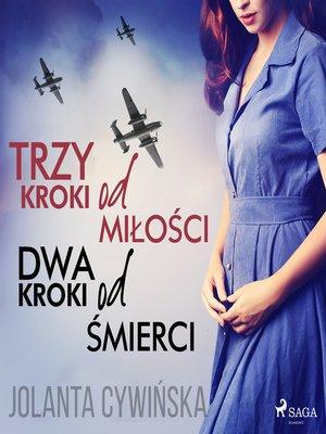 cover image of Trzy kroki od miłości, dwa kroki od śmierci