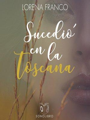 cover image of Sucedió en la toscana