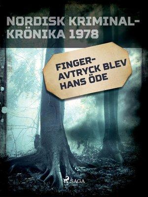 cover image of Fingeravtryck blev hans öde
