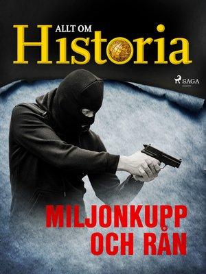 cover image of Miljonkupp och rån