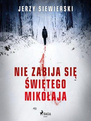 cover image of Nie zabija się Świętego Mikołaja