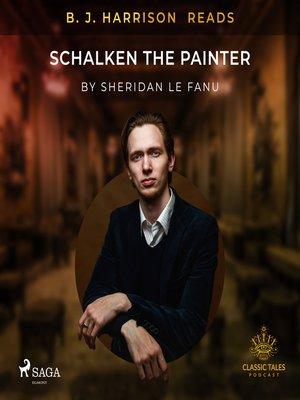 cover image of B. J. Harrison Reads Schalken the Painter
