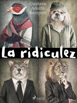 cover image of La ridiculez