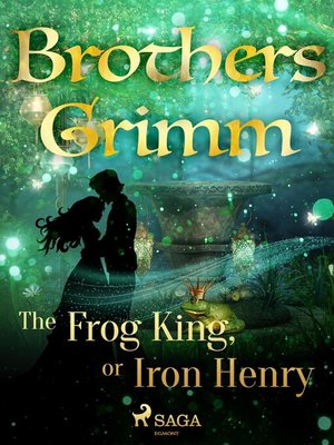 cover image of The Frog King, or Iron Henry