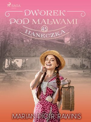 cover image of Dworek pod Malwami 45--Haneczka