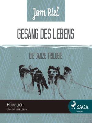 cover image of Gesang des Lebens--Die gesamte Trilogie