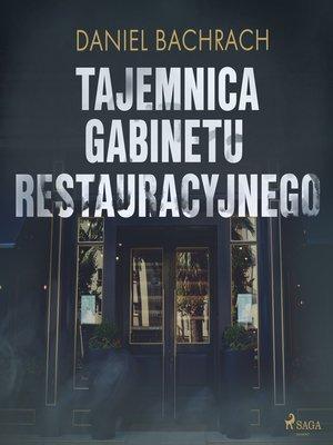 cover image of Tajemnica gabinetu restauracyjnego