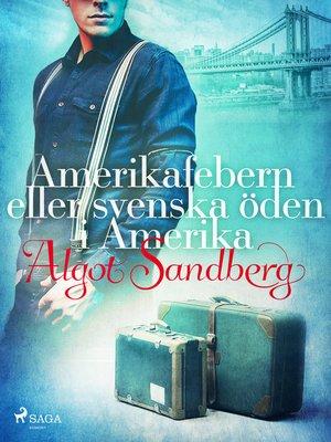 cover image of Amerikafebern eller Svenska öden i Amerika