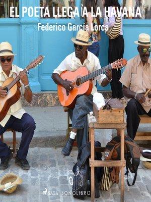 cover image of El poeta llega a la Havana