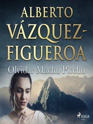 cover image of Olvidar Machu Picchu