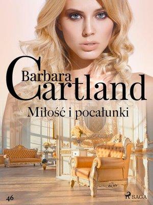 cover image of Miłość i pocałunki--Ponadczasowe historie miłosne Barbary Cartland