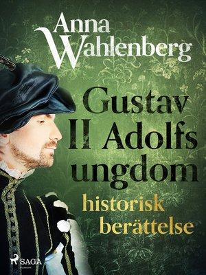 cover image of Gustav II Adolfs ungdom